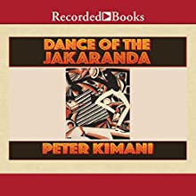 Dance of the Jakaranda Audiobook by Peter Kimani Narrated by John Sibi-Okumu