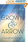The Crown and the Arrow: A Wrath & th...