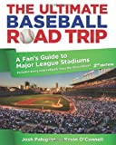 Josh Pahigian The Ultimate Baseball Road Trip: A Fan's Guide to Major League Stadiums