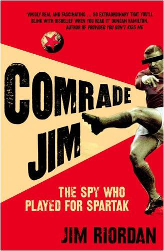 Comrade Jim: The Spy Who Played for Spartak PDF
