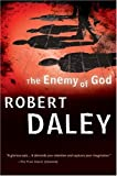 The Enemy of God (0156032287) by Daley, Robert