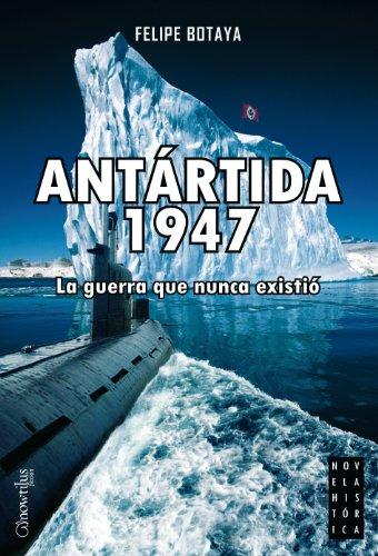 Antártida 1947 de Felipe Botaya