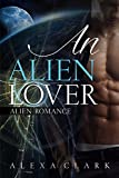 img - for ROMANCE: An Alien Lover (Shapeshifter Alien Invasion Abduction Contemporary Romance) (Paranormal Science Fiction Fantasy Anthologies & Short reads) book / textbook / text book