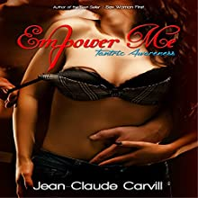 Empower Me #2: Tantric Awareness: Sex Stories Mythology Collection (       UNABRIDGED) by Jean-Claude Carvill Narrated by Lily Horne