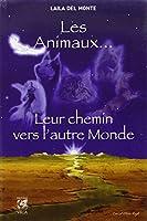 Les Animaux... Leur chemin vers l'autre monde