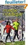 La marche nordique : Techniques et bi...