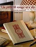 echange, troc Isabelle Vautier - Un petit fil rouge m'a dit... : Point de croix monochrome