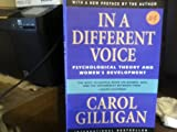 In a Different Voice: Psychological Theory and Womens Development