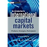 An Introduction to International Capital Markets: Products, Strategies, Participants (The Wiley Finance Series)by Andrew M. Chisholm