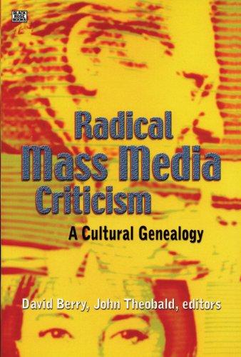 Radical Mass Media Criticism: A Cultural Genealogy