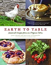 Earth to Table Seasonal Recipes from an Organic Farm