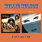 echange, troc Willie Nelson - Before His Time / Angel Eyes