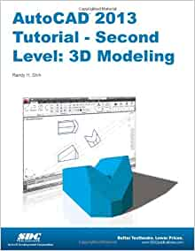 AutoCAD 2013 Tutorial - Second Level: 3D Modeling: Randy Shih ...