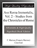 img - for Ave Roma Immortalis, Vol. 2 - Studies from the Chronicles of Rome book / textbook / text book