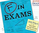 Richard Benson 2015 Daily Calendar: F in Exams: 365 Days of the Very Best Totally Wrong Answers