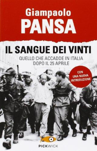 Il sangue dei vinti Quello che accadde in Italia dopo il 25 aprile PDF