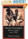 Frontiersmen: Warfare In Africa Since 1950 (Warfare and History)