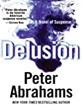 Delusion LP: A Novel of Suspense (0061469211) by Abrahams, Peter