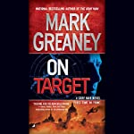 On Target: A Gray Man Novel (       UNABRIDGED) by Mark Greaney Narrated by Jay Snyder