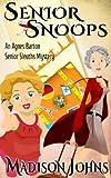 Senior Snoops, cozy mystery (Book 3) (An Agnes Barton Senior Sleuths Mystery)