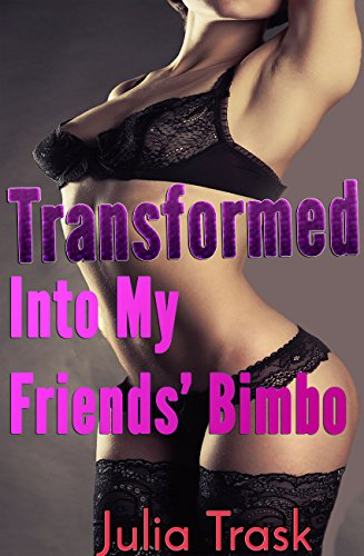 Transformed into my friends' bimbo (gender swap erotica) (English Edition)