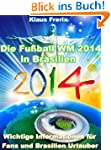 Die Fu�ball WM 2014 in Brasilien - Wi...