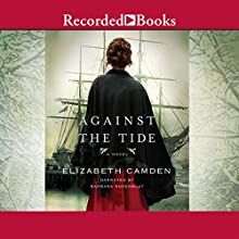 Against the Tide Audiobook by Elizabeth Camden Narrated by Barbara Rosenblat