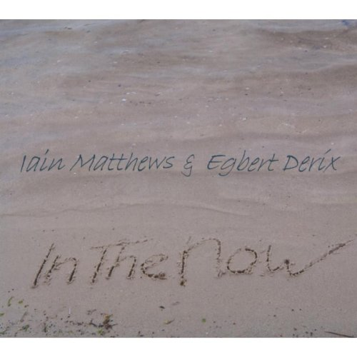 Iain Matthews & Egbert Derix - In the Now