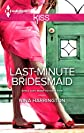 Last-Minute Bridesmaid (Harlequin Kiss)