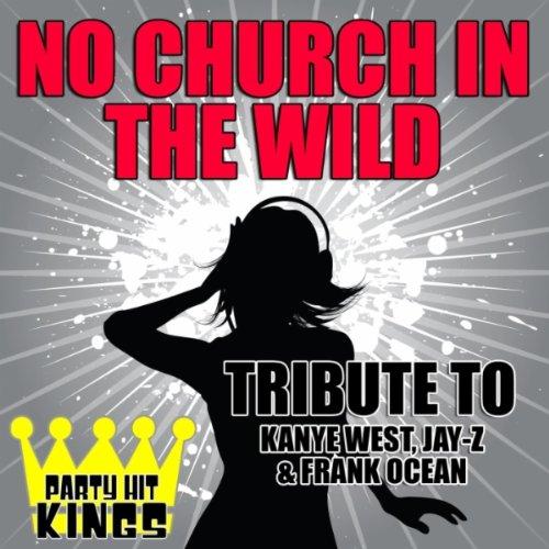 NO CHURCH IN THE WILD