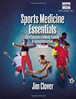 Sports Medicine Essentials Core Concepts in Athletic by Clover