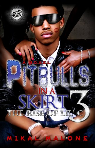 Pitbulls In A Skirt 3-The Rise of Lil C (The Cartel Publications Presents)