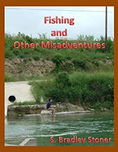 Fishing and Other Misadventures