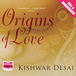 Origins of Love | Kishwar Desai
