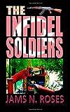 Jams N. Roses The Infidel Soldiers