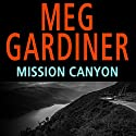 Mission Canyon (       UNABRIDGED) by Meg Gardiner Narrated by Lorelei King