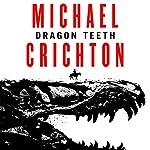 Dragon Teeth | Michael Crichton