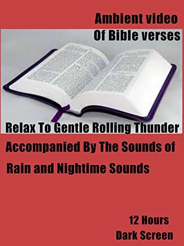 Ambient Video Of Bible Verses Relax To Gentle Rolling Thunder Accompanied By The Sounds Of Rain and Nightime Sounds