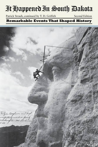 it-happened-in-south-dakota-remarkable-events-that-shaped-history