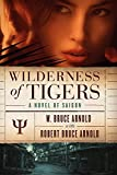 img - for Wilderness of Tigers: a novel of Saigon book / textbook / text book