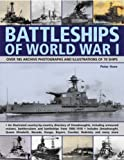 Battleships of World War I: Over 185 Archive Photographs and Illustrations of 70 Ships - An Illustrated Country-by-country Directory of Dreadnoughts, ... Battlecruisers and Battleships from 1906-1918