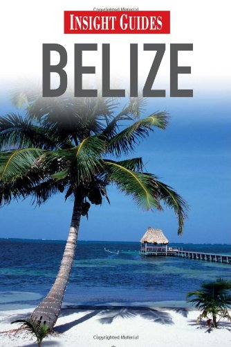Belize (Insight Guides)