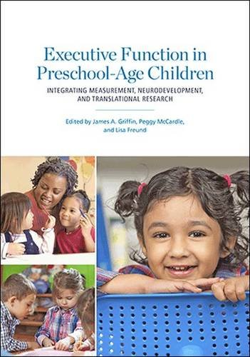 Executive Function in Preschool-Age Children: Integrating Measurement, Neurodevelopment, and Translational Research