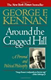 Around the Cragged Hill: A Personal and Political Philosophy (0393311457) by Kennan, George F.