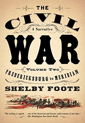 The Civil War, a Narrative: Fredericksburg to Meridian