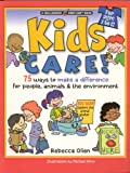 Kids Care!: 75 Ways to Make a Difference for People, Animals & the Environment (Williamson Kids Can!)