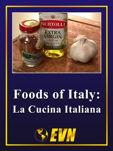 Foods of Italy: La Cucina Italiana
