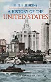 A History of the United States (Palgrave Essential Histories) (0230282865) by Jenkins, Philip
