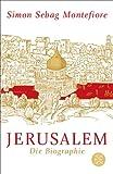 Simon Sebag Montefiore Jerusalem: Die Biographie