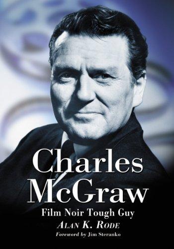 Charles McGraw: Biography of a Film Noir Tough Guy